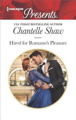 Hired for Romano's Pleasure (Harlequin Presents), Chantelle Shaw