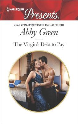 Image for The Virgin's Debt to Pay: A Billionaire Blackmail Romance (Harlequin Presents)