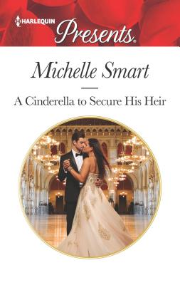 Image for A Cinderella to Secure His Heir (Cinderella Seductions)