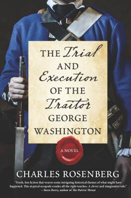 Image for TRIAL AND EXECUTION OF THE TRAITOR GEORGE WASHINGTON: A NOVEL