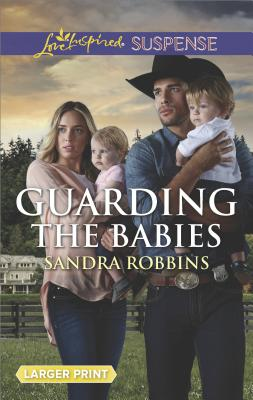 Image for Guarding the Babies (The Baby Protectors)