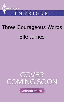 Image for Three Courageous Words