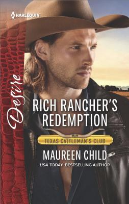 Rich Rancher's Redemption (Texas Cattleman's Club: The Impostor), Maureen Child