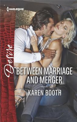 Between Marriage and Merger (The Locke Legacy), Karen Booth