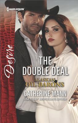 The Double Deal (Alaskan Oil Barons), Catherine Mann