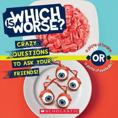 Image for Which Is Worse?: Crazy Questions to Ask Your Friends!