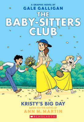 Image for 6 Kristy's Big Day (The Baby-Sitters Club Graphic Novels)