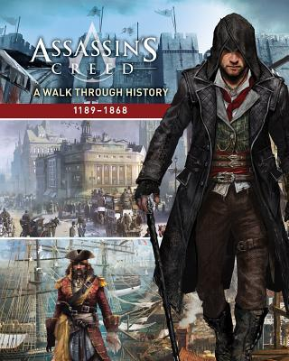 Assassin's Creed: Through the Ages: A Visual Guide, Rick Barba