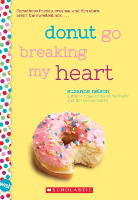 Image for Donut Go Breaking My Heart: A Wish Novel