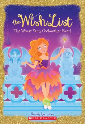 Image for The Worst Fairy Godmother Ever (The Wish List #1)