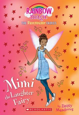 Mimi the Laughter Fairy (Friendship Fairies #3): A Rainbow Magic Book (The Friendship Fairies), Daisy Meadows