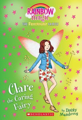 Image for Clare the Caring Fairy (Friendship Fairies #4): A Rainbow Magic Book (The Friendship Fairies)