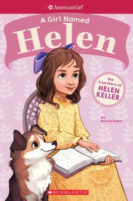 Image for A Girl Named Helen: The True Story of Helen Keller (American Girl: A Girl Named)