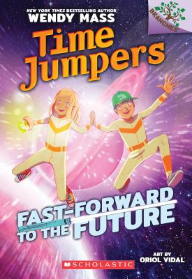 Image for Fast-Forward to the Future: A Branches Book (Time Jumpers #3)