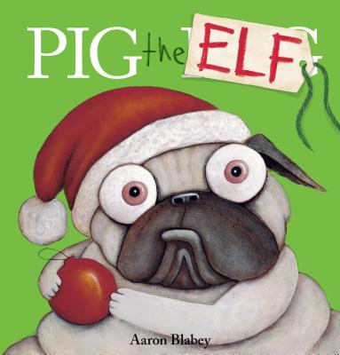 Image for Pig the Elf (Pig the Pug)