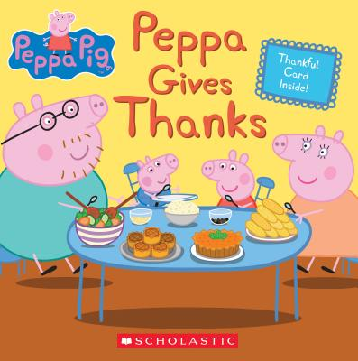 Image for Peppa Gives Thanks (Peppa Pig)