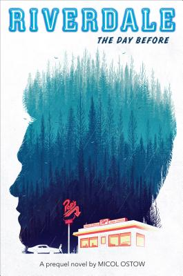 Image for The Day Before (Riverdale, Novel #1): a prequel novel