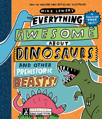 Image for Everything Awesome About Dinosaurs and Other Prehistoric Beasts!