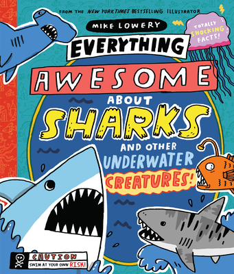 Image for EVERYTHING AWESOME ABOUT SHARKS AND OTHER UNDERWATER CREATURES!
