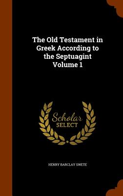 Image for The Old Testament in Greek According to the Septuagint Volume 1