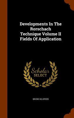 Developments In The Rorschach Technique Volume II Fields Of Application, Klopeer, Bruno