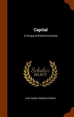 Capital: A Critique of Political Economy, Marx, Karl; Engels, Friedrich