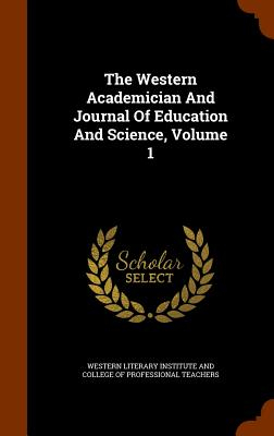 The Western Academician And Journal Of Education And Science, Volume 1