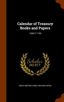 Image for Calendar of Treasury Books and Papers: 1556/7-1745
