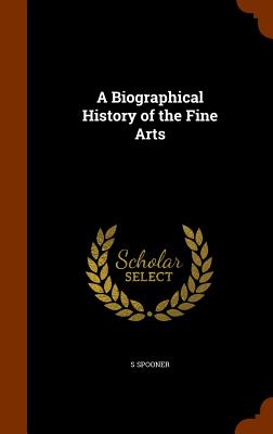 Image for A Biographical History of the Fine Arts