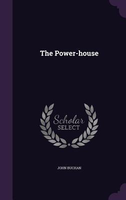 The Power-house, Buchan, John