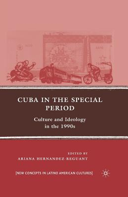 Image for Cuba in the Special Period: Culture and Ideology in the 1990s (New Directions in Latino American Cultures)