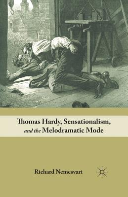 Image for Thomas Hardy, Sensationalism, and the Melodramatic Mode