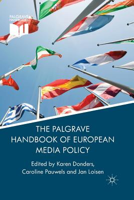 Image for The Palgrave Handbook of European Media Policy (Palgrave Handbooks)