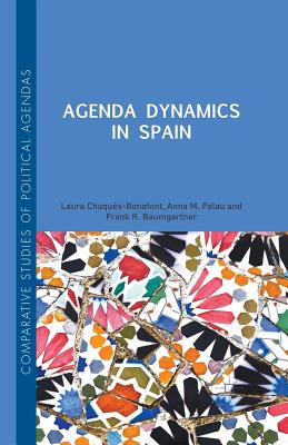 Image for Agenda Dynamics in Spain (Comparative Studies of Political Agendas)