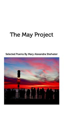 The May Project, Stiefvater, Mary Alexandra