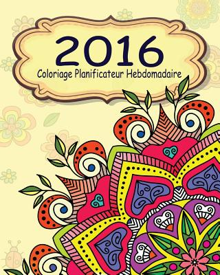 Image for 2016 Coloriage Planificateur Hebdomadaire (French Edition)