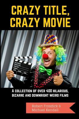 Image for Crazy Title, Crazy Movie