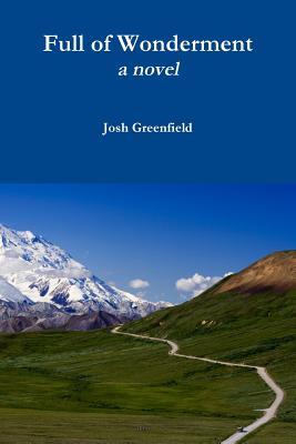 Full of Wonderment: a novel, Greenfield, Josh