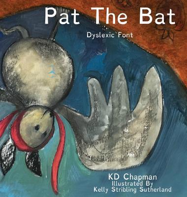 Image for Pat the Bat Dyslexic Font (Pat the Bat Early Reader Dyslexic Font)