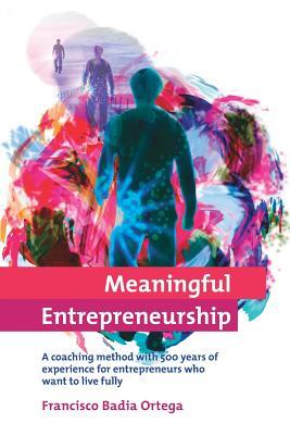 Meaningful Entrepreneurship, Badia, Francisco