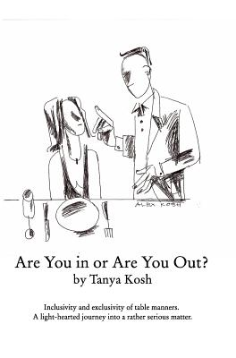 Are You in or Are You Out? Inclusivity and Exclusivity of Table Manners., Kosh, Tanya