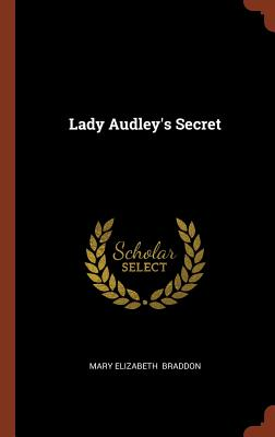 Lady Audley's Secret, Braddon, Mary Elizabeth