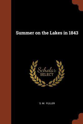 Summer on the Lakes in 1843, Fuller, S. M.
