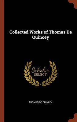 Collected Works of Thomas De Quincey, De Quincey, Thomas