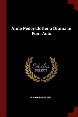 Anne Pedersdotter a Drama in Four Acts, Wiers-Jenssen, H.