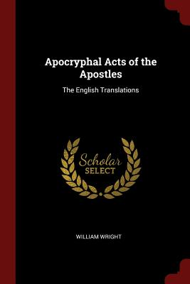 Image for Apocryphal Acts of the Apostles: The English Translations