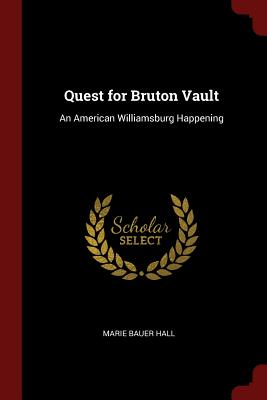Image for Quest for Bruton Vault: An American Williamsburg Happening