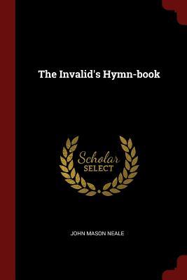 The Invalid's Hymn-book, Neale, John Mason