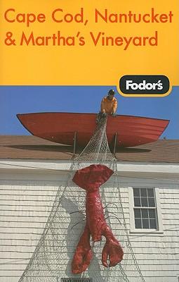 Fodor's Cape Cod, Nantucket & Martha's Vineyard, 28th Edition (Fodor's Gold Guides), Fodor's