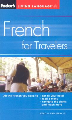 Fodor's French for Travelers (Phrase Book), 3rd Edition (Fodor's Languages for Travelers), Fodor's